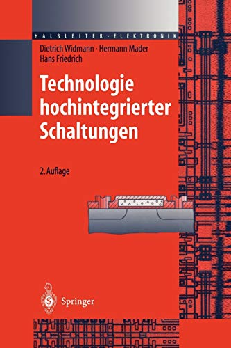 Technologie Hochintegrierter Schaltungen (Halbleiter-Elektronik, 19, Band 19)
