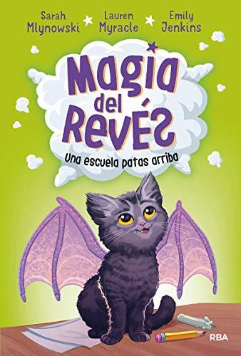 Magia del revés 1. Una escuela patas arriba (FICCIÓN KIDS)