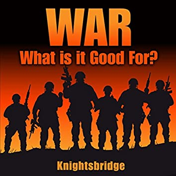War¿What is it Good For!