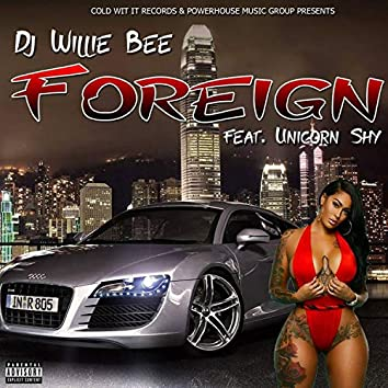 Foreign (feat. Unicorn Shy)