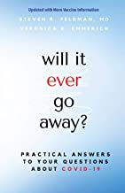 will it ever go away?: Practical Answers to Your Questions About COVID-19