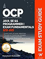 OCP Oracle Certified Professional Java SE 11 Programmer I Exam Fundamentals 1Z0-815: Study guide for passing the OCP Java 11 Developer Certification Part 1 Exam 1Z0-815 Front Cover