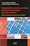 Renovación Y Reestructuración De Destinos Turísticos En Áreas Costeras: Marco de análisis, procesos, instrumentos y realidades: 11 (Desarrollo territorial)