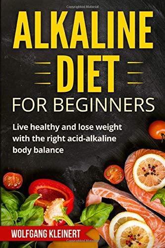 Alkaline diet for beginners: Live healthy and lose weight with the right acid-alkaline body balance