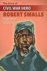Story of Civil War Hero Robert Smalls Paperback