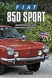 FIAT 850 SPORT: MAINTENANCE AND RESTORATION BOOK (English editions)