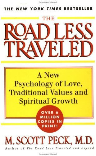 The Road Less Traveled: New Phychology of Love, Traditional Values and Spiritual Growth