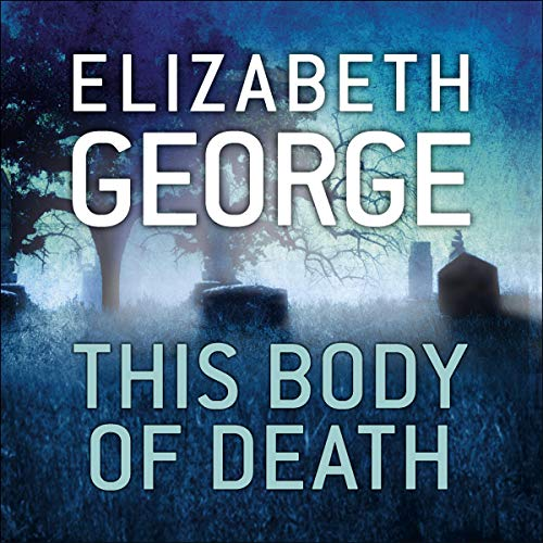 This Body of Death: Inspector Lynley, Book 13