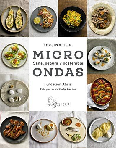 Cocina con microondas. Sana, segura y sostenible (LAROUSSE - Libros Ilustrados/ Prácticos - Gastronomía)