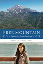 Free Mountain: Odyssey of A Persian Immigrant