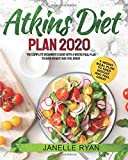 Atkins Diet Plan 2020: The Complete Beginner s Guide With 4 Weeks Meal Plan to Shed Weight and Feel Great