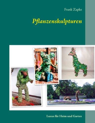 Pflanzenskulpturen: Luxus für Heim und Garten