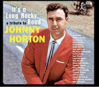 Tribute To Johnny Horton: It's A Long Rocky Road (Various Artists)