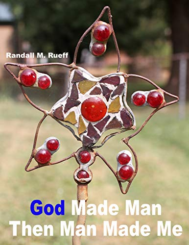 God Made Man Then Man Made Me (English Edition)