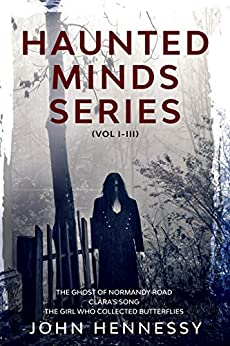 Haunted Minds Series Vol I-III by [John Hennessy]