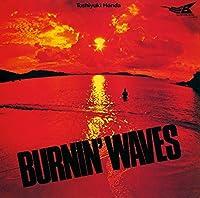 Burning Wave by TOSHIYUKI HONDA (2014-12-10)