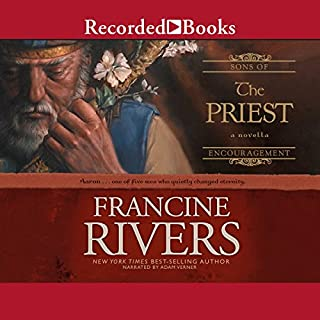 The Priest     Aaron              By:                                                                                                                                 Francine Rivers                               Narrated by:                                                                                                                                 Adam Verner                      Length: 7 hrs and 9 mins     9 ratings     Overall 4.8