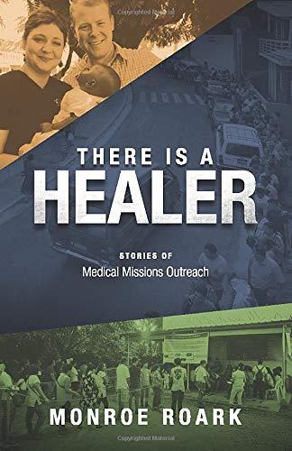 THERE IS A HEALER: Stories of Medical Missions Outreach