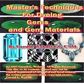 Techniques for Gemstone Dyeing and Treatment (Master Series v. 29)