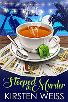 Steeped in Murder: A Tea and Tarot Cozy Mystery by [Kirsten Weiss]