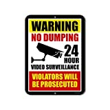 Warning No Dumping Video Surveillance Violators Will Be Prosecuted - 9 x 12 inch Metal Aluminum Sign Decor - Made in The USA