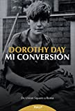 Mi conversion: De Union Square a Roma (Biografías y Testimonios)