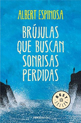 Brújulas que buscan sonrisas perdidas (Best Seller)