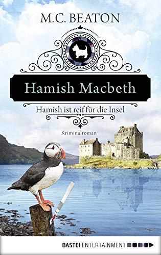 Hamish Macbeth ist reif für die Insel: Kriminalroman (Schottland-Krimis 6)