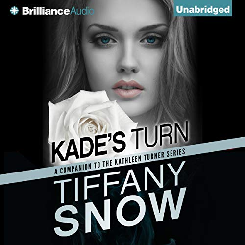 Kade's Turn: Kathleen Turner