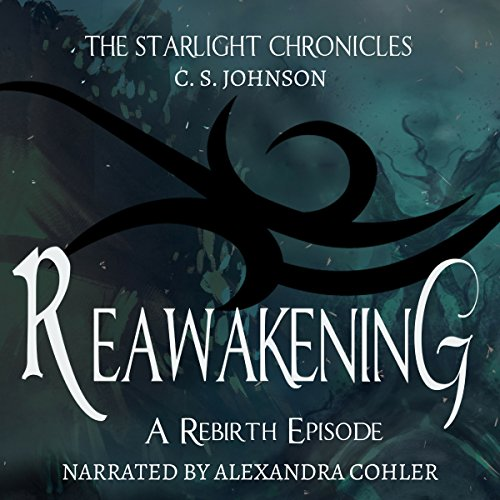 Page de couverture de Reawakening: A Rebirth Episode of the Starlight Chronicles