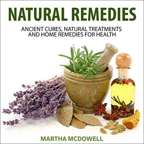 Natural Remedies: Ancient Cures, Natural Treatments and Home Remedies for Health Titelbild