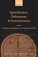 Quantification, Definiteness, and Nominalization (Oxford Studies in Theoretical Linguistics) by Unknown(2009-04-15)
