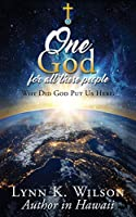 One God for All These People: Why Did God Put Us Here?