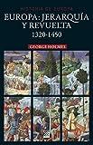 Europa. Jerarquía y revuelta (1320 - 1450) (Historia de Europa nº 15)