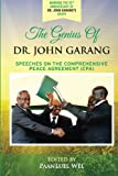 The Genius of Dr. John Garang: Speeches on the Comprehensive Peace Agreement (CPA)