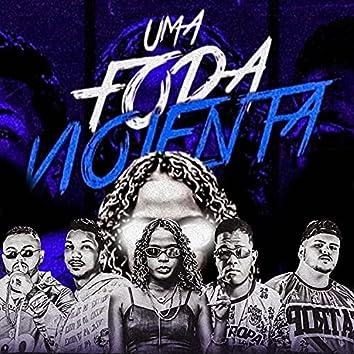 Uma Foda Violenta (feat. Mc Dricka & Mc Pirata do Recife)