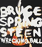 Wrecking Ball by Bruce Springsteen (2012-03-27)