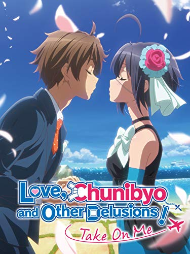 Love Chunibyo and other Delusions - Take on me!