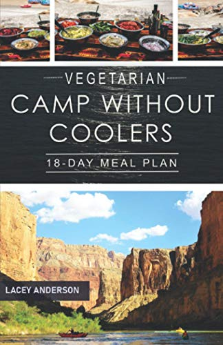 Vegetarian Camp Without Coolers: 18-Day Meal Plan