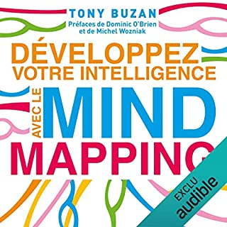 Développez votre intelligence avec le mind mapping                   Written by:                                                                                                                                 Tony Buzan                               Narrated by:                                                                                                                                 Laurent Jacquet                      Length: 5 hrs and 40 mins     1 rating     Overall 5.0
