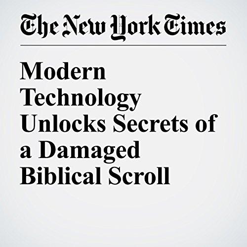 Modern Technology Unlocks Secrets of a Damaged Biblical Scroll audiobook cover art
