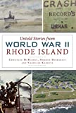 Untold Stories from World War II Rhode Island (Military)