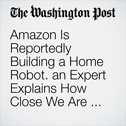Amazon Is Reportedly Building a Home Robot. an Expert Explains How Close We Are to 'The Jetsons.' copertina