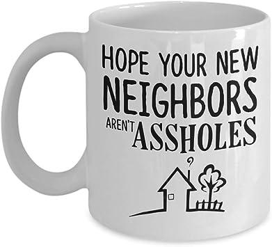 Housewarming Gift New Home Mug Hope Your New Neighbours Aren/'t Dickheads Mug