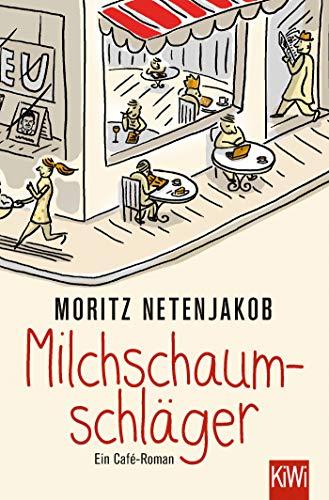Milchschaumschläger: Ein Café-Roman