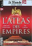 La Vie/le Monde Hs N 27 Atlas des Empires - Janvier 2019 (Reedition)
