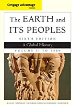 Cengage Advantage Books: The Earth and Its Peoples, Volume I: To 1550: A Global History