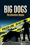 Big Dogs: The Adventure Begins