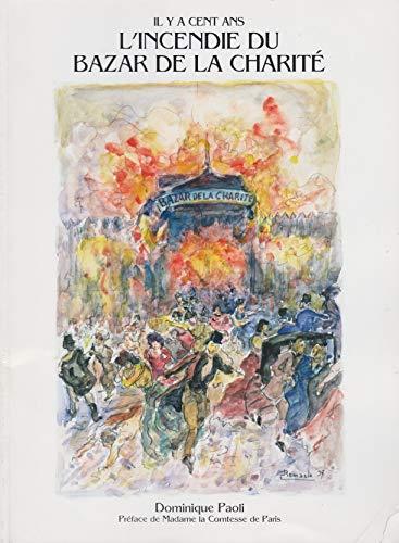 Il y a cent ans, l'incendie du bazar de la Charité