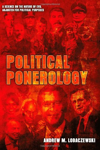 Compare Textbook Prices for Political Ponerology: A Science on the Nature of Evil Adjusted for Political Purposes 2nd Edition ISBN 8601400112281 by Lobaczewski, Andrew M.,Knight-Jadczyk, Laura